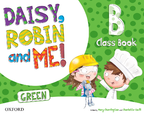 Daisy, Robin and me! GREEN Level B Class Book